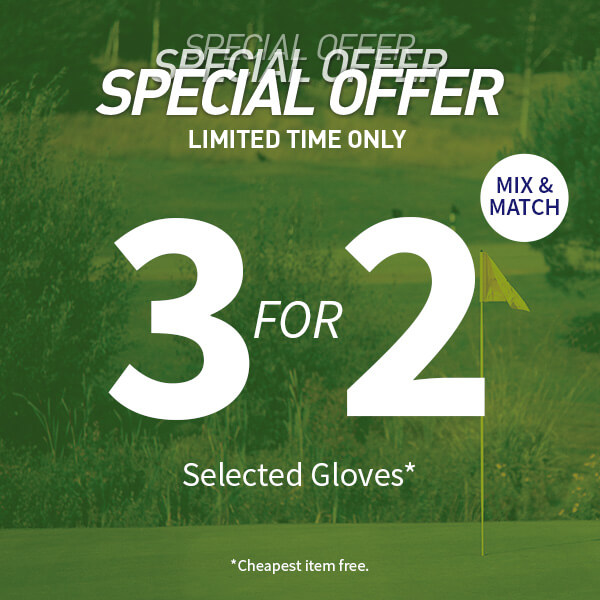 3 FOR 2 ON SELECTED GLOVES